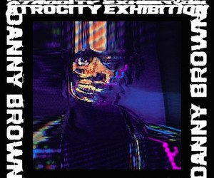 "Danny Brown – ""Atrocity Exhibition"""