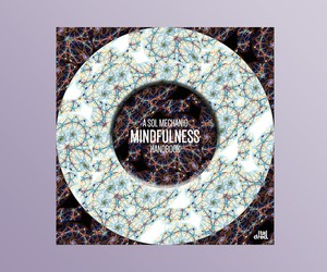 "A Sol Mechanic x Handbook – ""Mindfulness EP"""