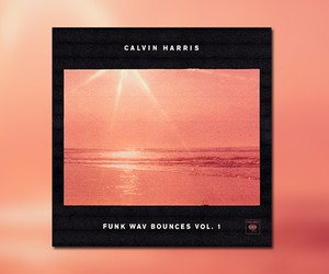 "Calvin Harris – ""Funk Wav Bounces Vol. 1"""