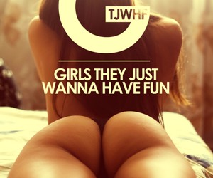 Girls They Just Wanna Have Fun — 39