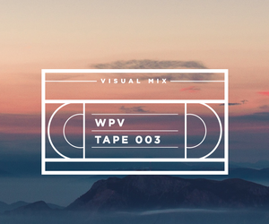 WPV Tape 003 // Visual Mix