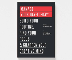 Manage Your Day To Day: Build Your Routine Find Fo