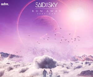 Said The Sky - Run Away