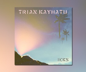 "Trian Kayhatu – ""Ieks"" (Full EP Stream)"
