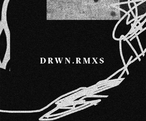 "BLVNT RECORDS presents: ""RMXS"" by DRWN"