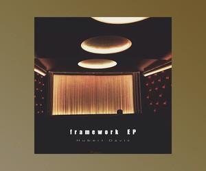 """Hubert Daviz – """"Frameworks EP"""" (Full Stream)"""