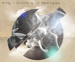 """King I Divine x LD Henriquez – """"Cloud 127"""""""