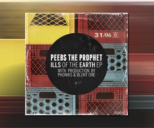 "Peebs The Prophet – ""Ills of the Earth EP"""