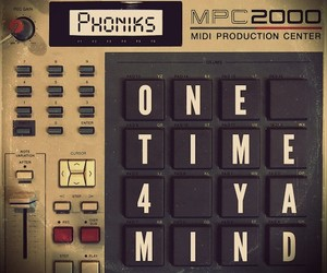 "Phoniks – ""One Time 4 Ya Mind"" (Remix-Tape)"